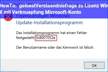 HowTo [gelöst]Verständnisfrage zu Lizenz Win X mit Verknüpfung Microsoft-Konto