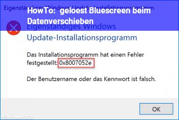 HowTo [gelöst] Bluescreen beim Datenverschieben