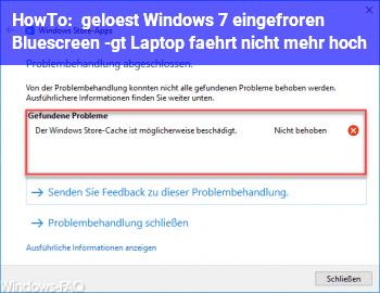 HowTo [gelöst] Windows 7 eingefroren, Bluescreen -> Laptop fährt nicht mehr hoch