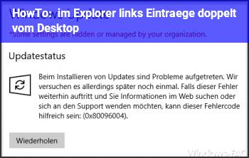 HowTo im Explorer links Einträge doppelt vom Desktop