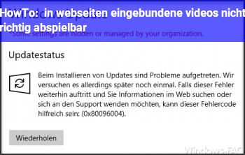 HowTo in webseiten eingebundene videos nicht richtig abspielbar