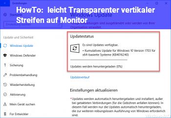 HowTo leicht Transparenter, vertikaler Streifen auf Monitor