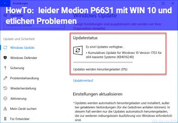 HowTo leider Medion P6631 mit WIN 10 und etlichen Problemen