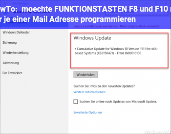 HowTo möchte FUNKTIONSTASTEN F8 und F10 mit der je einer Mail Adresse programmieren