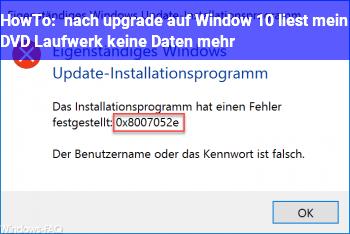 HowTo nach upgrade auf Window 10 liest mein DVD Laufwerk keine Daten mehr