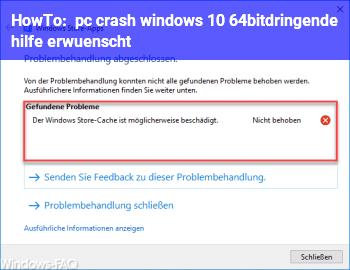 HowTo pc crash (windows 10 64bit)dringende hilfe erwünscht