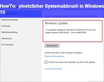 HowTo plötzlicher Systemabbruch in Windows 10