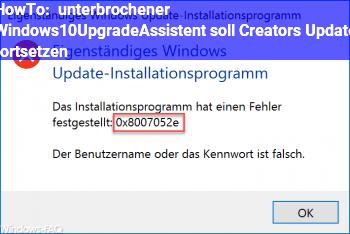 "HowTo unterbrochener ""Windows10UpgradeAssistent"" soll Creators Update fortsetzen"