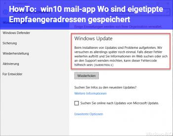 HowTo win10 mail-app: Wo sind eigetippte Empfängeradressen gespeichert?