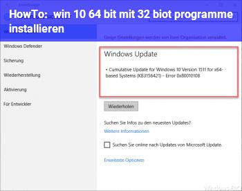 HowTo win 10 64 bit mit 32 biot programme installieren