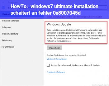 HowTo windows7 ultimate installation scheitert an fehler 0x8007045d