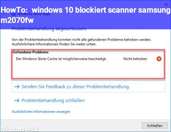 HowTo windows 10 blockiert scanner samsung m2070fw