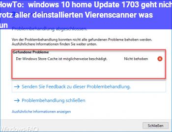 HowTo windows 10 home Update 1703 geht nicht trotz aller deinstallierten Vierenscanner was tun