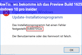 HowTo wo bekomme ich das Preview Build 16251 windows 10 pro insider