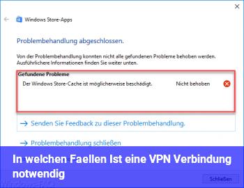In welchen Fällen Ist eine VPN Verbindung notwendig?