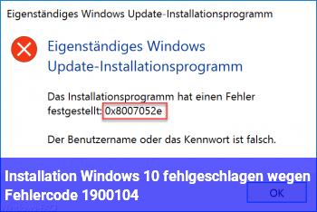 Installation Windows 10 fehlgeschlagen wegen Fehlercode 1900104