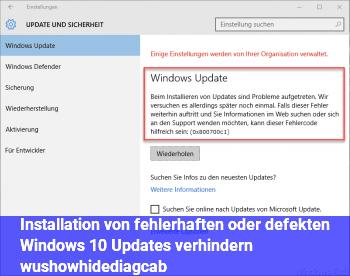 Installation von fehlerhaften oder defekten Windows 10 Updates verhindern. (wushowhide.diagcab)
