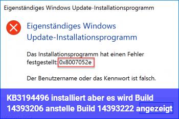KB3194496 installiert aber es wird Build 14393.206 anstelle Build 14393.222 angezeigt