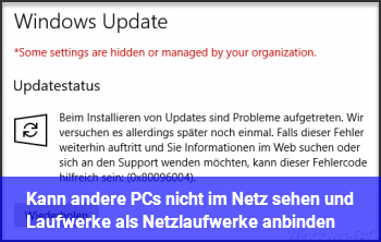 Kann andere PCs nicht im Netz sehen und Laufwerke als Netzlaufwerke anbinden.