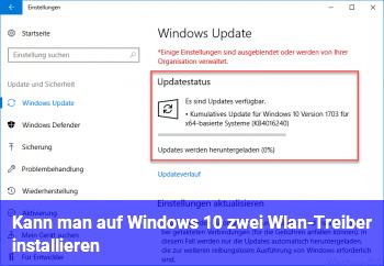 Kann man auf Windows 10 zwei Wlan-Treiber installieren
