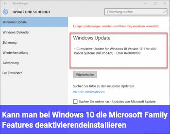 Kann man bei Windows 10 die Microsoft Family Features deaktivieren/deinstallieren?