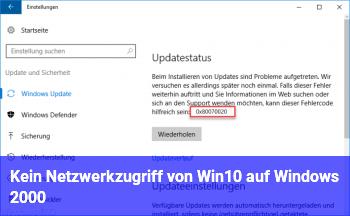 Kein Netzwerkzugriff von Win10 auf Windows 2000 !