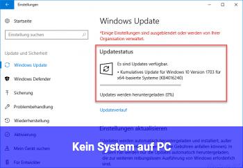 Kein System auf PC
