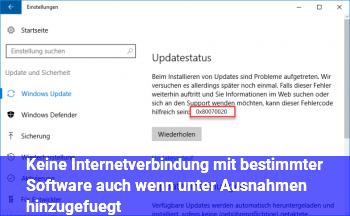 Keine Internetverbindung mit bestimmter Software, auch wenn unter Ausnahmen hinzugefügt