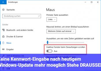 Keine Kennwort-Eingabe nach heutigem Windows-Update mehr möglich!!!! Stehe DRAUSSEN