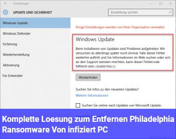 Komplette Lösung zum Entfernen Philadelphia Ransomware Von infiziert PC