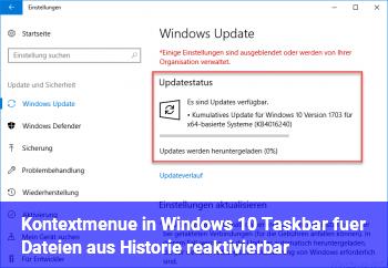 Kontextmenü in Windows 10 Taskbar für Dateien aus Historie reaktivierbar?