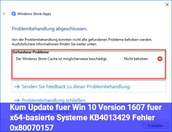 • Kum Update für Win 10 Version 1607 für x64-basierte Systeme (KB4013429) – Fehler 0x80070157