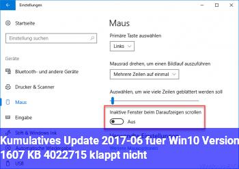 Kumulatives Update 2017-06 für Win10 Version 1607 (KB 4022715) klappt nicht