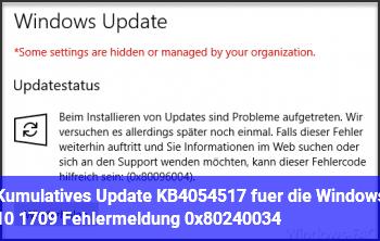Kumulatives Update KB4054517 für die Windows 10 1709 Fehlermeldung 0x80240034