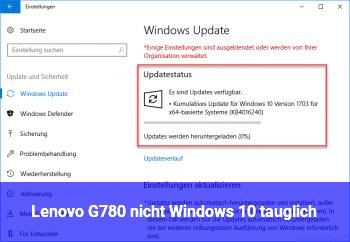 Lenovo G780 nicht Windows 10 tauglich?