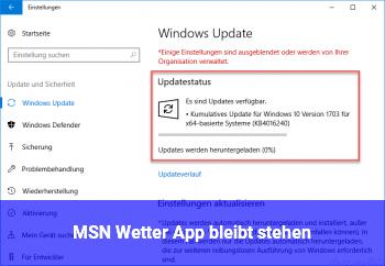 MSN Wetter App bleibt stehen