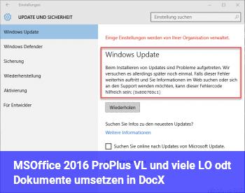 MSOffice 2016 ProPlus VL und viele LO odt Dokumente umsetzen in DocX.