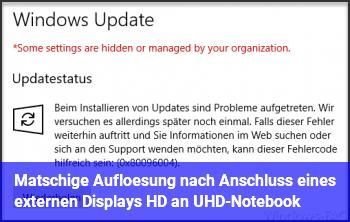 Matschige Auflösung nach Anschluss eines externen Displays (HD an UHD-Notebook)