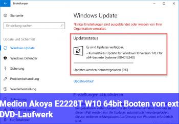 Medion Akoya E2228T W10 64bit Booten von ext. DVD-Laufwerk