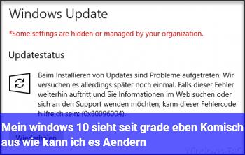 Mein windows 10 sieht seit grade eben Komisch aus wie kann ich es Ändern?