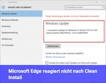 Microsoft Edge reagiert nicht nach Clean Install