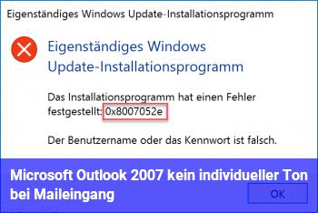 Microsoft Outlook 2007 kein individueller Ton bei Maileingang