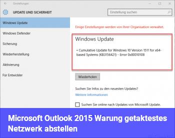 Microsoft Outlook 2015 Warung getaktestes Netzwerk abstellen.