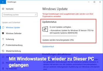 """Mit Windowstaste + E wieder zu """"Dieser PC"""" gelangen"""