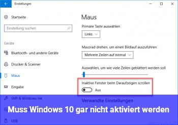Muss Windows 10 gar nicht aktiviert werden?