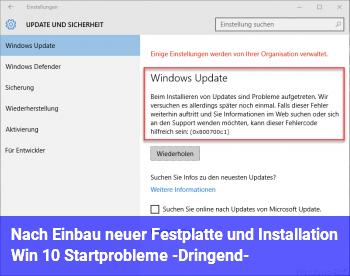 Nach Einbau neuer Festplatte und Installation Win 10 Startprobleme -Dringend-