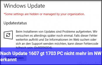 Nach Update (1607 => 1703) PC nicht mehr im NW erkannt
