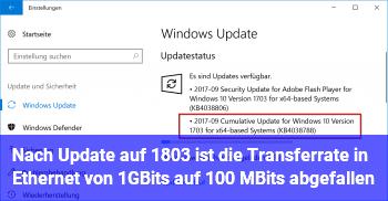 Nach Update auf 1803 ist die Transferrate in Ethernet von 1GBit/s auf 100 MBit/s abgefallen