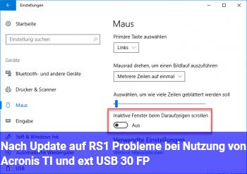 Nach Update auf RS1 Probleme bei Nutzung von Acronis TI und ext. USB 3.0 FP