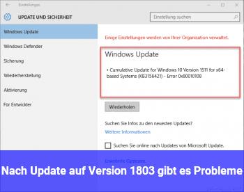 Nach Update auf Version 1803 gibt es Probleme